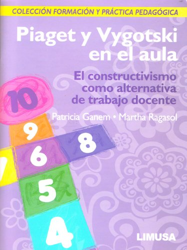 9786070501531: piaget y vygotski en el aula: el constructivismo como alternativa de trabajo docente