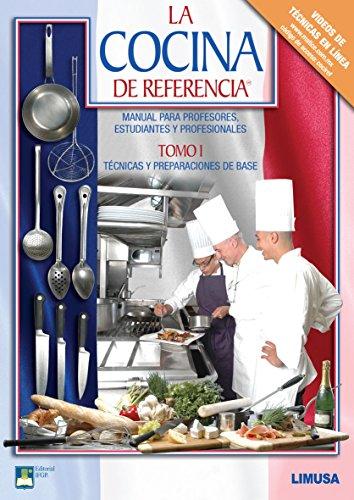 9786070501609: 1: La cocina de referencia / Reference cuisine: Tecnicas Y Preparaciones De Base. Manual Para Profesores, Estudiantes Y Profesionales / Basic ... Students and Professionals (Spanish Edition)