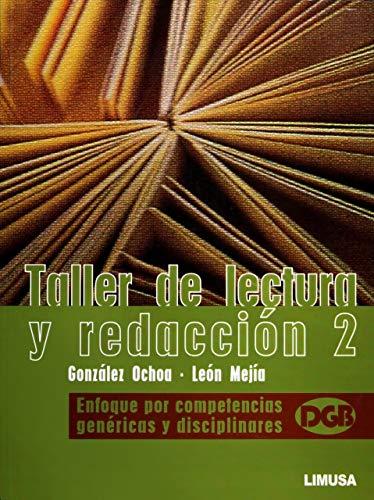 9786070501814: Taller de lectura y redaccion / Reading and Writing Workshop: Enfoque Por Competencias Genericas Y Disciplinares / Approach by Generic and Disciplinary Skills (Spanish Edition)