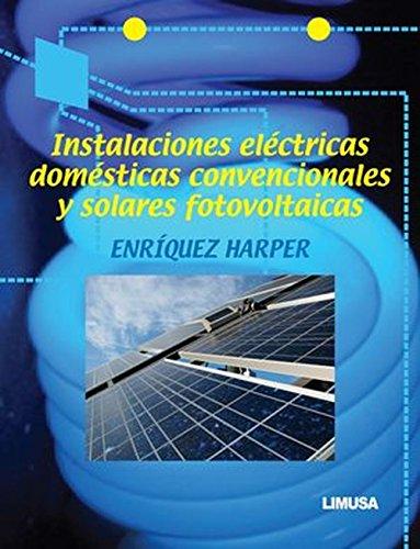 9786070502040: Instalaciones electricas domesticas convencionales y solares fotovoltaicas / Conventional Domestic Electrical Installations and Solar Photovoltaic (Spanish Edition)