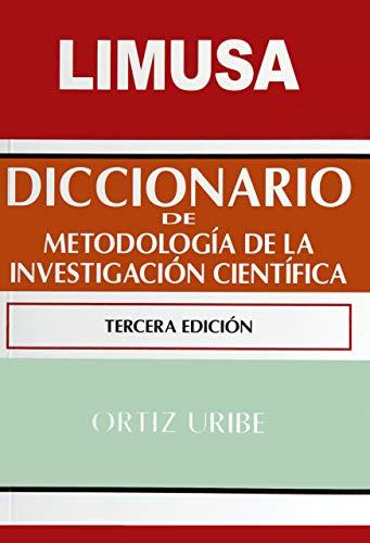 DICCIONARIO DE METODOLOGIA DE LA INVESTIGACION CIENTIFICA: ORTIZ URIBE, FRIDA