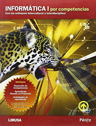 9786070502484: Informatica I por competencias / Computer by Competency: Con Los Enfoques Intercultural E Interdsciplinar / With Intercultural and Interdsciplinar Approaches (Spanish Edition)