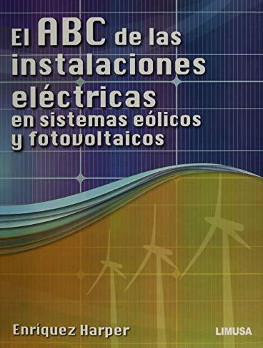 9786070502699: El ABC de las instalaciones electricas en sistemas eolicos y fotovoltaicos / The ABC of electrical installations in wind and photovoltaic systems (Spanish Edition)