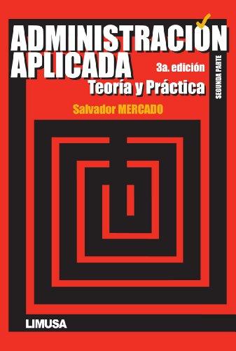 9786070502774: Administracion Aplicada Teoria y Practica