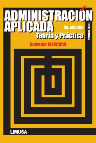 9786070502781: Administracion Aplicada Teoria y Practica