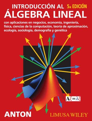 INTRODUCCION AL ALGEBRA LINEAL.: ANTON, HOWARD