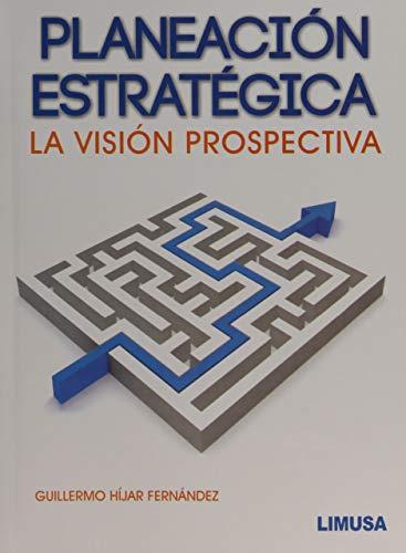 9786070502927: PLANEACION ESTRATEGICA.-VISION PROSPECTIVA.
