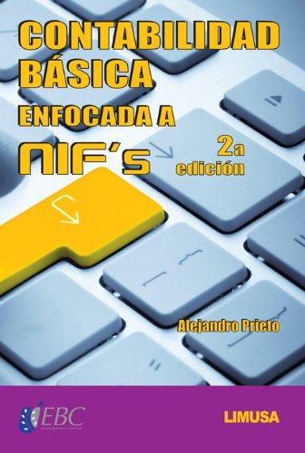 9786070503634: CONTABILIDAD BASICA ENFOCADA A NIF'S 2A ED. INCLUYE CUADERNO DE T