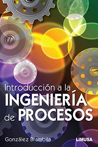 9786070504969: INTRODUCCION A LA INGENIERIA DE PROCESOS.