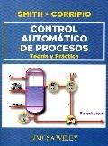 CONTROL AUTOMÁTICO DE PROCESOS: TEORÍA Y PRÁCTICA: Carlos A. Smith, Armando B....