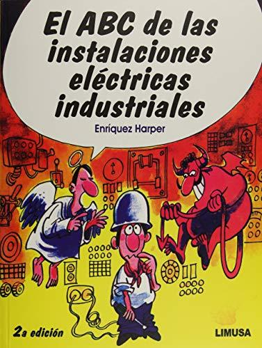 9786070507229: ABC DE LAS INSTALACIONES ELECTRICAS INDUSTRIALES. EL
