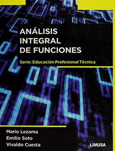 ANÁLISIS INTEGRAL DE FUNCIONES: Mario Lezama, Emilio Soto, Vivaldo Cuesta