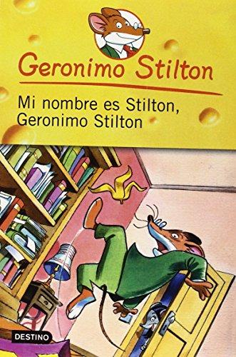9786070701016: Mi nombre es Stilton, Geronimo Stilton / My Name is Stilton, Geronimo Stilton