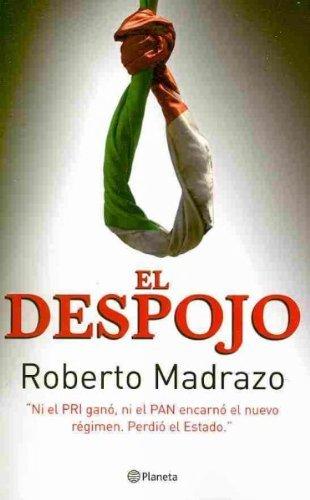 El despojo/ Plunder (Spanish Edition): Madrazo, Roberto