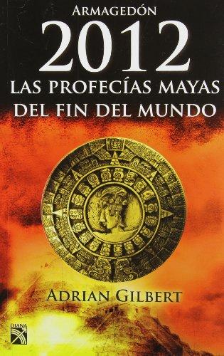 9786070701962: Armagedon 2012 / The End of Time: Las Profecias Mayas Del Fin Del Mundo / the Mayan Prophecies Revisited (Spanish Edition)