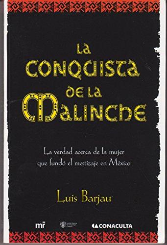 La conquista de La Malinche / Malinche's Conquest (Spanish Edition): Barjau, Luis