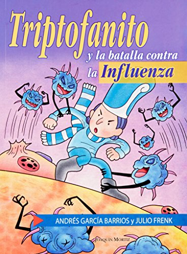9786070702129: Triptofanito y la batalla contra la Influenza (Infaltil Y Juvenil) (Spanish Edition)