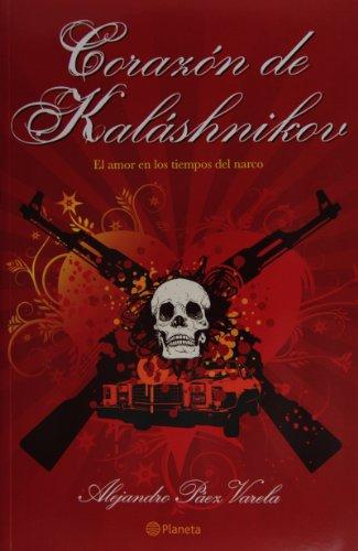 9786070702228: Corazon de Kalashnikov. El amor en los tiempos del narco (Spanish Edition) (Fuera De Coleccion)
