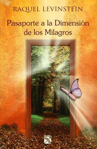 9786070702266: Pasaporte a la Dimension de los Milagros (Spanish Edition)