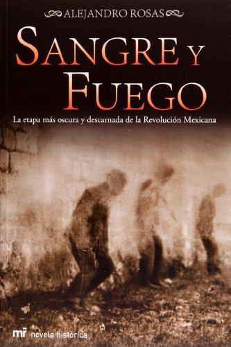 9786070702433: Sangre y fuego. La etapa mas oscura y descarnada de la revolucion mexicana (Spanish Edition)
