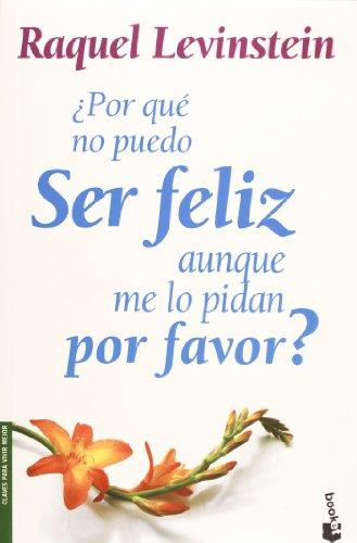 9786070702693: Porque no puedo ser feliz aunque me lo pidan por favor?/Why I Can Not Be Happy Even If Said Please?