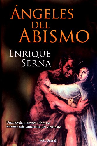 Angeles del abismo (Spanish Edition): Enrique Serna