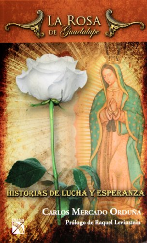 9786070702914: La rosa de Guadalupe (Spanish Edition)