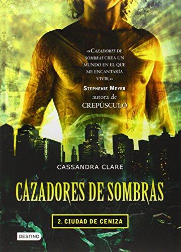 Cazadores de Sombras: Ciudad de Ceniza: Cassandra Clare
