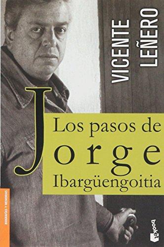 9786070703072: Los pasos de jorge ibargürngoitia (Spanish Edition)