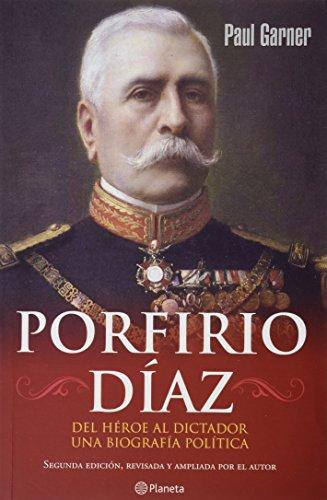 9786070703102: Porfirio Diaz: Del Heroe al Dictador, Una Biografia Politica