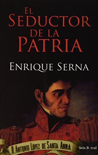 9786070703164: El seductor de la patria (Spanish Edition)