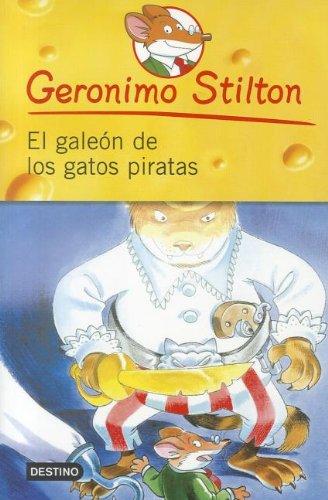 9786070703584: El Galeon de los Gatos Piratas = The Galleon of the Pirates Cats (Geronimo Stilton)