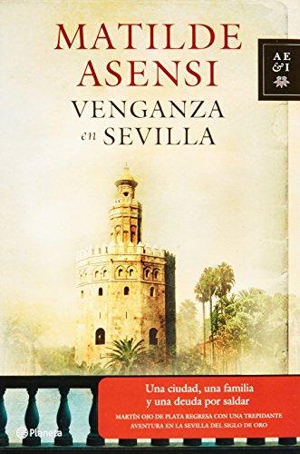9786070703645: Venganza en Sevilla (Autores espanoles e iberoamericanos / Spanish and Ibero-american Authors)