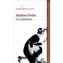 La camarera / The Waitress: Orths, Markus/ Perez,