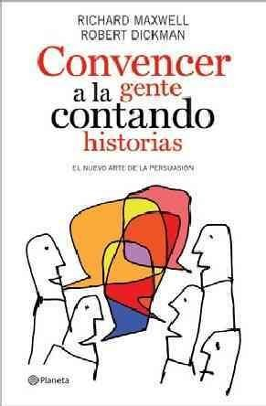 9786070703881: Convencer a la gente contando historias / The Elements of Persuasion: El Nuevo Arte De La Persuasion / the New Art of Persuasion (Spanish Edition)