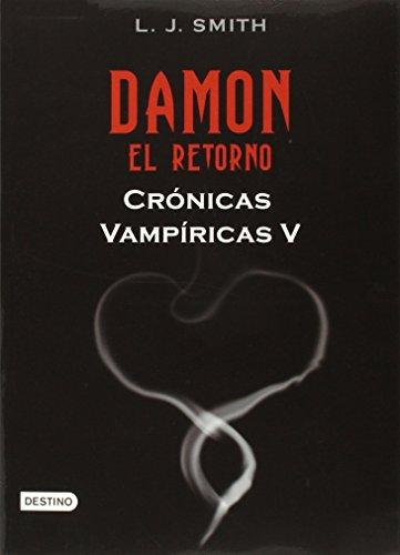 9786070703966: Cronicas vapiricas. Damon. El retorno (Vamnpire Diaries, V) (Spanish Edition) (Cronicas Vampiricas (Destino))