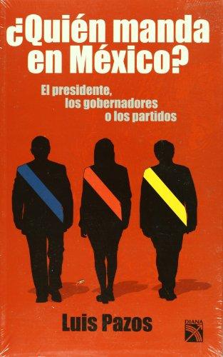9786070704468: Quien manda en Mexico? (Spanish Edition)