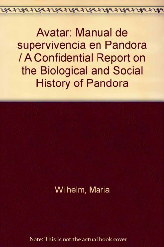 9786070704611: Avatar: Manual de supervivencia en Pandora / A Confidential Report on the Biological and Social History of Pandora