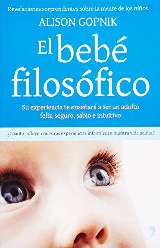 El bebe filosofico (Spanish Edition) - Gopnik, Alison