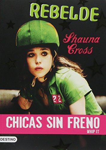 Rebelde / Derby Girl (Spanish Edition): Shauna Cross, Ana Mata Buil (Translator)