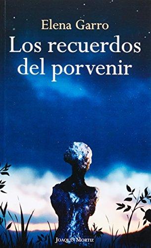 9786070705205: Los recuerdos del porvenir (Spanish Edition)