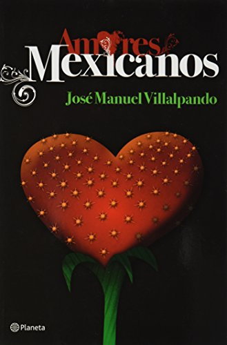 9786070705281: Amores mexicanos (Spanish Edition)