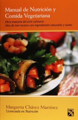 9786070706233: Manual de Nutricion y Comida Vegetariana (Spanish Edition)