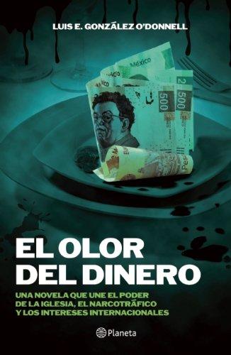El olor del dinero (Spanish Edition): Gonzalez, Luis Ernesto