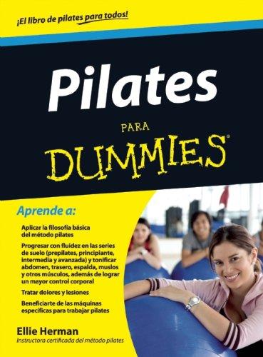 Pilates para Dummies (Spanish Edition) (9786070707490) by Herman, Ellie