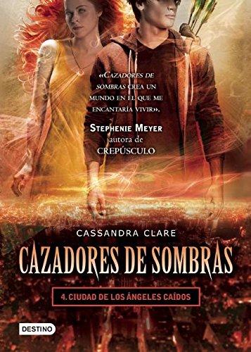 9786070707964: Cazadores de Sombras, 4. Ciudad de Los Angeles Caidos (Cazadores de sombras / The Mortal Instruments)
