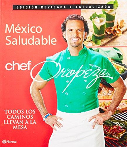 Mexico saludable. Edicion revisada (Spanish Edition): Alfredo Oropeza