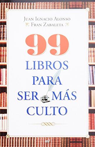 9786070708152: 99 Libros Para Ser Mas Culto