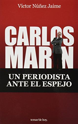 Carlos Marin: Un periodista ante el espejo: Victor Nunez Jaime