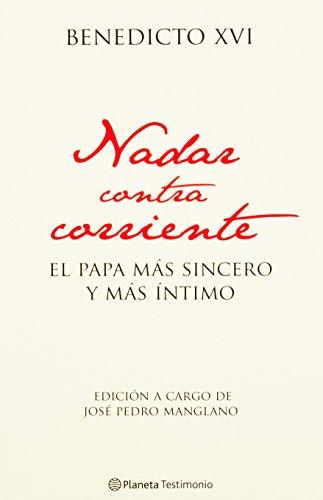 9786070708770: Nadar Contra Corriente: El Papa Mas Sincero y Mas Intimo = Swimming Upstream (Planeta Testimonio)